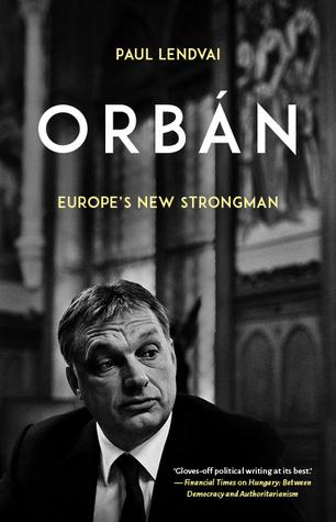 Orbán: Europe's New Strongman