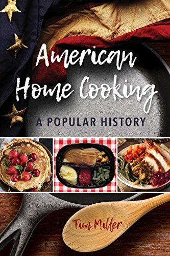 American Home Cooking A Popular History (Rowman & Littlefield Studies in Food and Gastronomy)