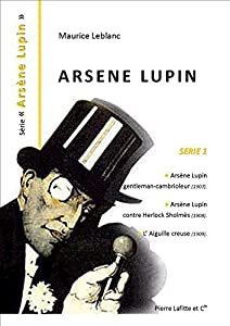 ARSENE LUPIN: Arsène LUPIN gentleman-cambrioleur, Arsène LUPIN contre Herlock Sholmes, L'aiguille creuse