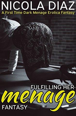 Fulfilling Her Fantasy Menage - A First Time Dark Menage Erotica Fantasy