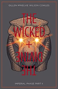The Wicked + The Divine, Vol. 6: Imperial Phase, Part II (The Wicked + The Divine #6)