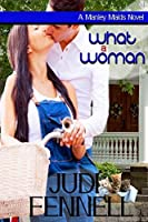 What A Woman (Manley Maids Book 4)