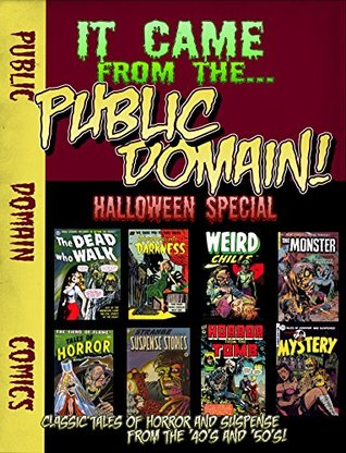 It Came From The Public Domain: Halloween Special: Classic Horror Comics (Public Domain Comics Specials Book 1)