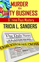 Murder is a Dirty Business (A Grime Pays Mystery, #1)