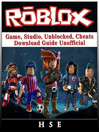Roblox Unblocked Install Roblox Windows Game Studio Unblocked Cheats Download Guide Unofficial By Hse