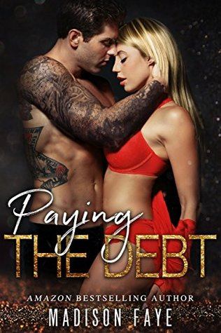 Paying The Debt by Madison Faye