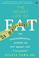 The Secret Life of Fat: The Groundbreaking Science on Why Weight Loss is So Difficult