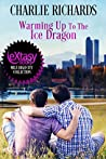 Warming Up To the Ice Dragon (A Mile High City Collection Short Story)