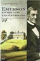 Emerson entre los excéntricos: Un retrato de un grupo.