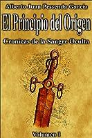 El Principio del Origen (Crónicas de la Sangre Oculta, #1)