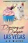 Dancing With Danger in Las Vegas (Tiffany Black Mysteries, #11)