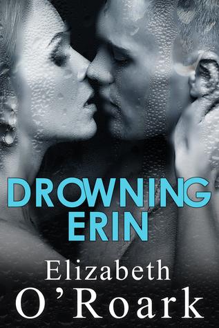 Drowning Erin by Elizabeth O'Roark