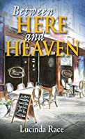 Between Here and Heaven: Book One in the Loudon Series