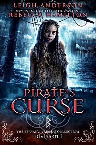 Pirate's Curse: Division 1 (The Berkano Vampire Collection)
