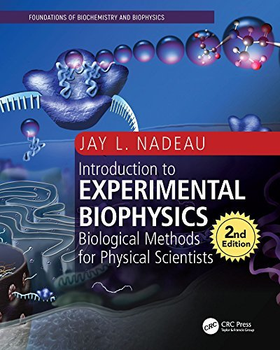 Introduction to Experimental Biophysics, Second Edition Biological Methods for Physical Scientists
