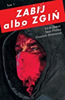 Zabij albo zgiń. Tom 1 (Kill or Be Killed, #1)