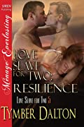 Love Slave for Two: Resilience