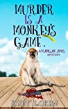 Murder is a Monkey's Game (Madigan Amos Zoo Mystery #3)
