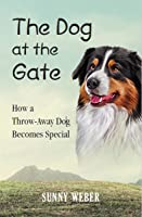 The Dog at the Gate: How a Throwaway Dog Becomes Special