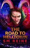 The Road to Helltown: An Urban Fantasy Thriller (Preternatural Affairs Book 9)