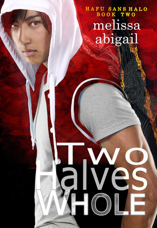 Two Halves Whole (Hafu Sans Halo, #2)