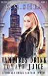 Vampires Drink Tomato Juice (Magical Beings' Rehabilitation Center, #1)