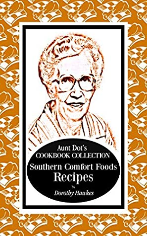 Aunt Dot's Cookbook Collection of Southern Food Recipes by
