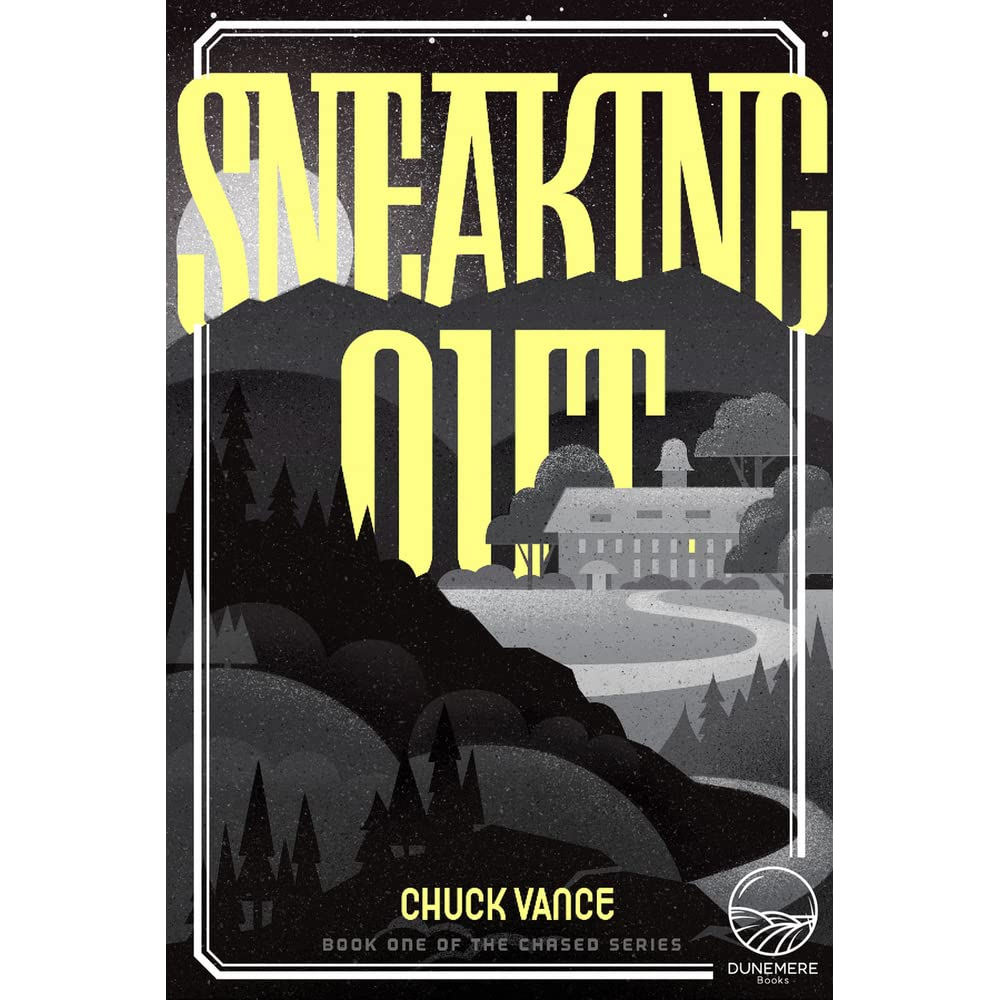 Sneaking Out (Chased, #1) by Chuck Vance