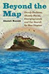 Beyond the Map by Alastair Bonnett