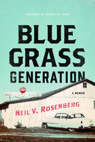 Bluegrass Generation by Neil V Rosenberg