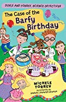 The Case of the Barfy Birthday (Doyle and Fossey, Science Detectives Book 4)