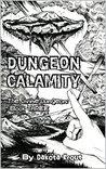 Dungeon Calamity (The Divine Dungeon, #3)
