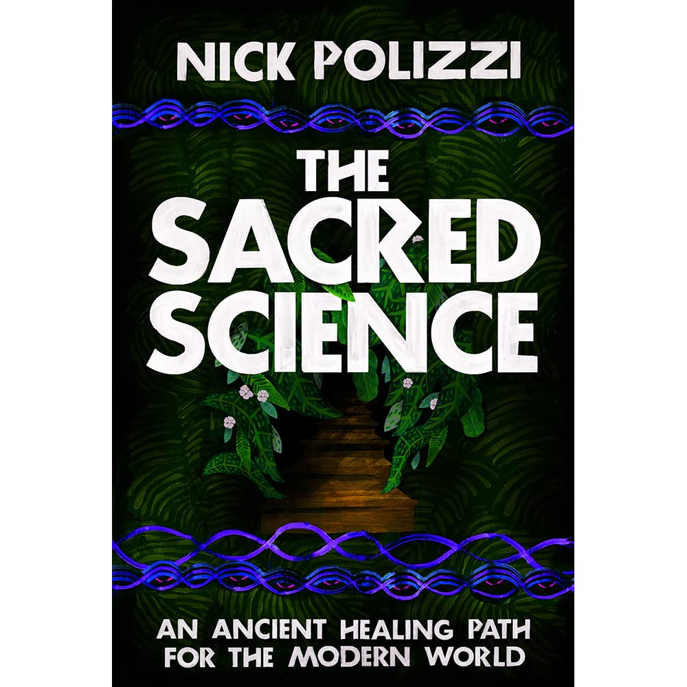 The Sacred Science: An Ancient Healing Path for the Modern