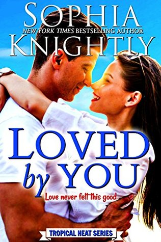 Loved by You (Tropical Heat Book 5)