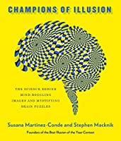 Champions of Illusion: The Science Behind Mind-Boggling Images and Mystifying Brain Puzzles