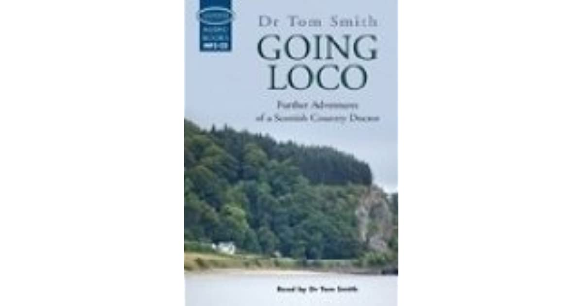Download Going Loco: Further adventures of a Scottish country doctor book pdf | audio id:1zlny9s
