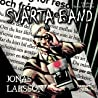 Svarta band by Jonas Larsson