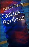 Castles Perilous
