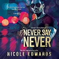 Never Say Never (Sniper 1 Security, #2)