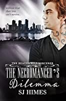 The Necromancer's Dilemma (The Beacon Hill Sorcerer, #2)