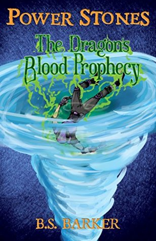 Power Stones: The Dragon's Blood Prophecy (Power Stones Series Book 3)