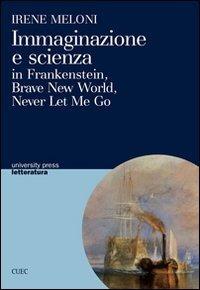 Immaginazione e scienza in Frankenstein, Brave new world, Never let me go