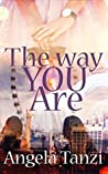 THE WAY YOU ARE