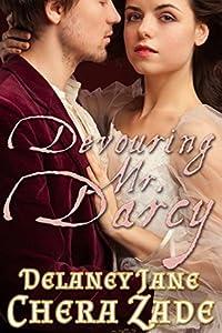 Devouring Mr. Darcy (Darcy's Undoing, #2)