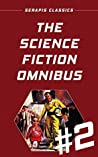 The Science Fiction Omnibus #2 (Serapis Classics)