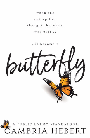 Butterfly (Public Enemy, #1) by Cambria Hebert