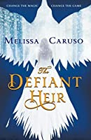 The Defiant Heir (Swords and Fire, #2)