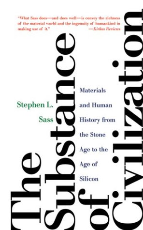 The Substance of Civilization by Stephen L. Sass