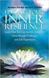 Finding Your Inner Resilience: Learn How You Can Survive, Grow, and Glow Through Challenges and Life Experiences
