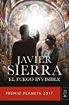 El fuego invisible by Javier Sierra